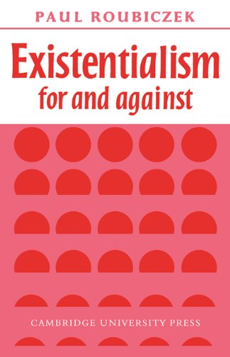 9780521092432: Existentialism For and Against