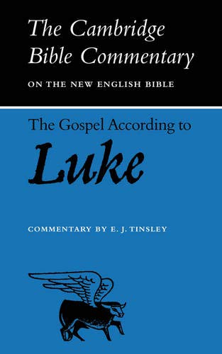 9780521092524: The Gospel according to Luke (Cambridge Bible Commentaries on the New Testament)