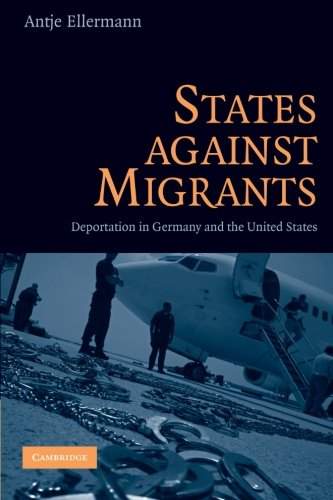 9780521092906: States Against Migrants: Deportation in Germany and the United States