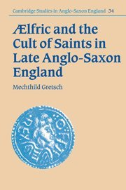 9780521093071: Aelfric and the Cult of Saints in Late Anglo-Saxon England (Cambridge Studies in Anglo-Saxon England)