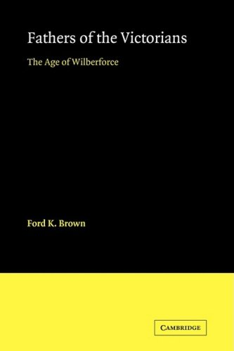 9780521093484: Fathers of the Victorians: The Age of Wilberforce