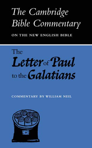 The Letter of Paul to the Galatians (Cambridge Bible Commentaries on the New Testament) (052109402X) by William Neil