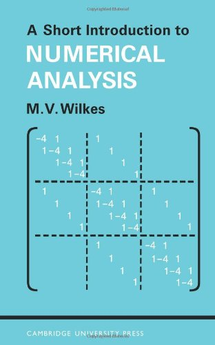 A Short Introduction to Numerical Analysis: Wilkes, M. V.
