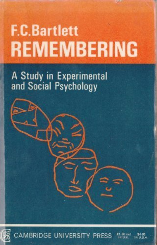 Remembering: A Study in Experimental and Social: Frederic C. Bartlett