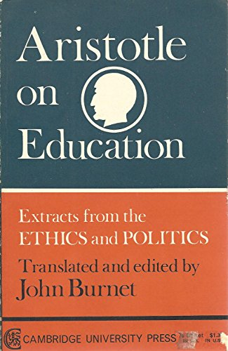 Aristotle on Education: Extracts from the Ethics: Aristotle