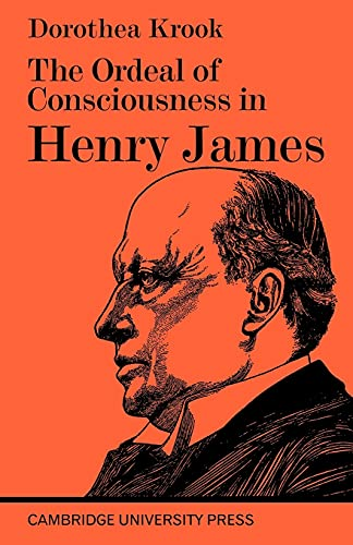 9780521094498: The Ordeal of Consciousness in Henry James