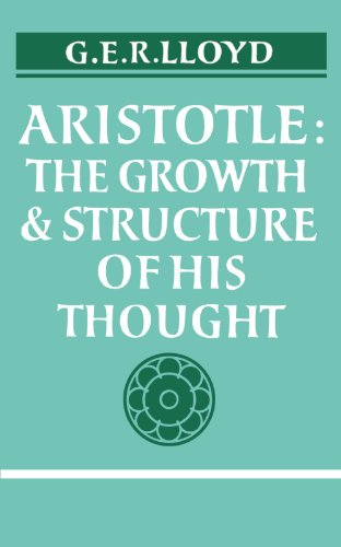 ARISTOTLE The Growth and Structure of His Thought