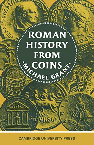 9780521095495: Roman History from Coins: Some uses of the Imperial Coinage to the Historian