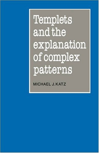 9780521096027: Templets and the Explanation of Complex Patterns