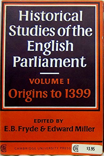 Historical Studies of the English Parliament. Volume: Fryde, E.B. &