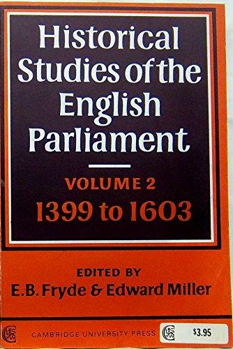 Historical Studies of the English Parliament: Volume: E.B. Fryde &