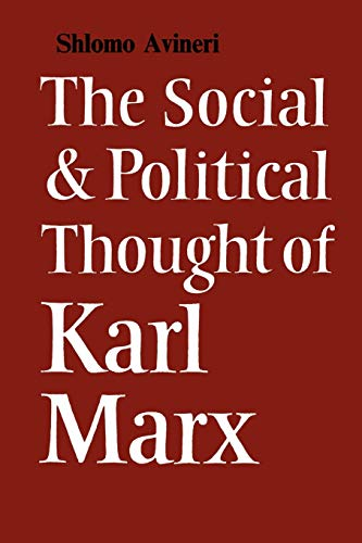 The Social and Political Thought of Karl Marx (Cambridge Studies in the History and Theory of Pol...