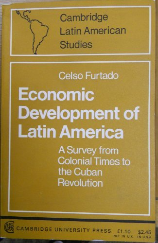 9780521096287: Economic Development of Latin America: A Survey from Colonial Times to the Cuban Revolution (Cambridge Latin American Studies)