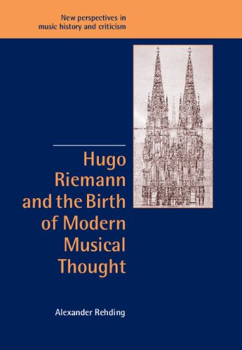 9780521096362: Hugo Riemann and the Birth of Modern Musical Thought (New Perspectives in Music History and Criticism)