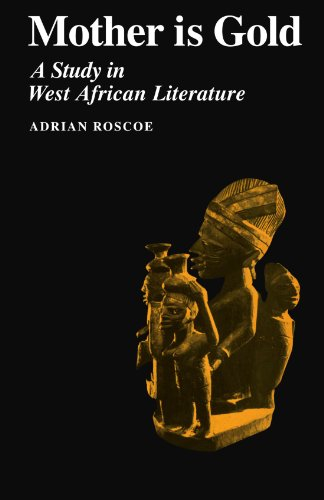 9780521096447: Mother is Gold: A Study in West African Literature