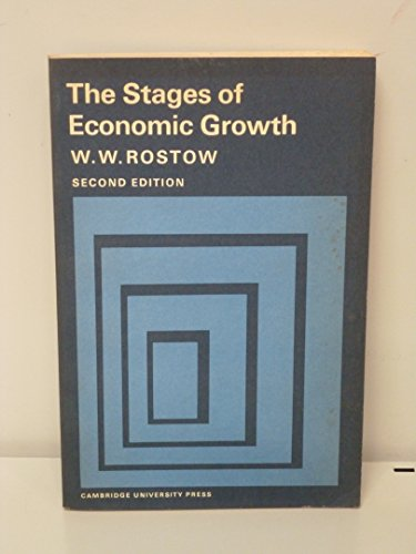 The Stages of Economic Growth: A Non-Communist: Rostow, W.W.