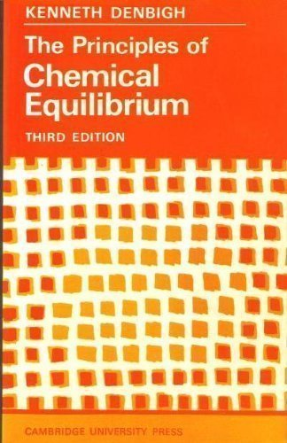 The Principles of Chemical Equilibrium: Kenneth, Denbigh