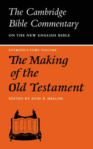 9780521096737: The Making of the Old Testament (Cambridge Bible Commentaries on the Old Testament)