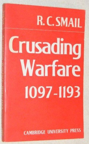 9780521097307: Crusading Warfare 1097-1193 (Cambridge Studies in Medieval Life and Thought: New Series)