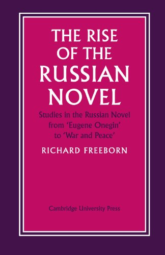 The Rise of the Russian Novel: Studies in the Russian Novel from Eugene Onegin to War and Peace (052109738X) by Richard Freeborn
