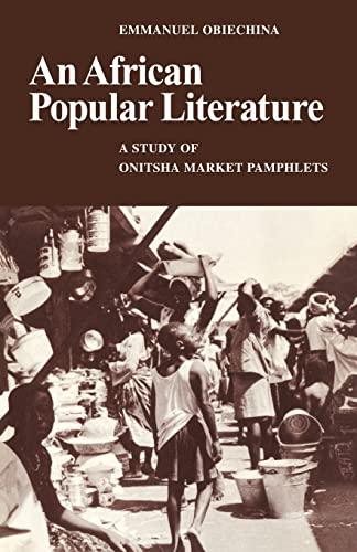 An African Popular Literature: A Study of: Obiechina, Emmanuel