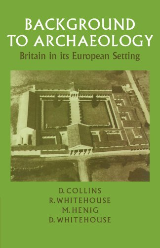 9780521098083: Background to Archaeology: Britain in its European Setting