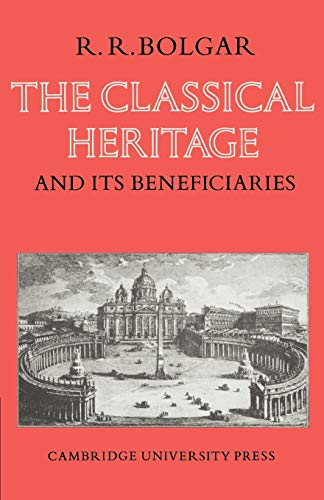 9780521098120: The Classical Heritage and its Beneficiaries