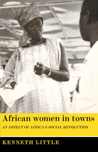 AfricanWomen in Towns: An Aspect of Africa's Social Revolution