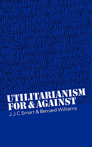 9780521098229: Utilitarianism: For and Against