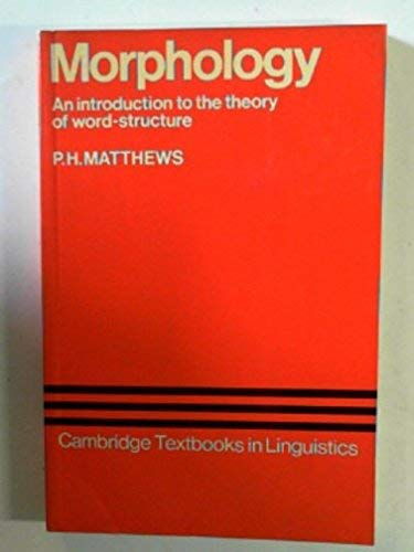 9780521098564: Morphology: An Introduction to the Theory of Word-Structure (Cambridge Textbooks in Linguistics)