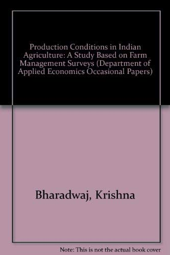 Production Conditions in Indian Agriculture: A Study: Bharadwaj, Krishna