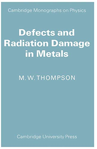 9780521098656: Defects and Radiation Damage in Metals (Cambridge Monographs on Physics)