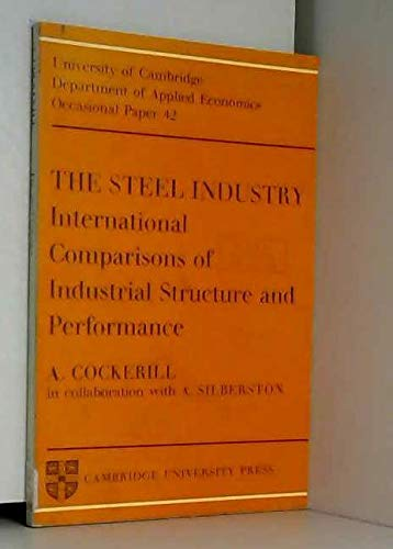 9780521098786: The Steel Industry: International Comparisons of Industrial Structure and Performance (Department of Applied Economics Occasional Papers)