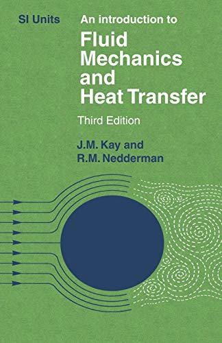 An Introduction to Fluid Mechanics and Heat: J. M. KAY