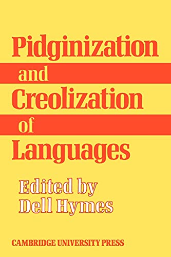 9780521098885: Pidginization and Creolization of Languages: Proceedings of a Conference Held at the University of the West Indies Mona, Jamaica, April 1968
