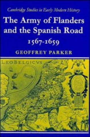 9780521099073: The Army of Flanders and the Spanish Road 1567-1659: The Logistics of Spanish Victory and Defeat in the Low Countries' Wars (Cambridge Studies in Early Modern History)