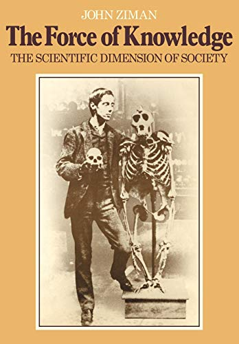 9780521099172: The Force of Knowledge: The Scientific Dimension of Society