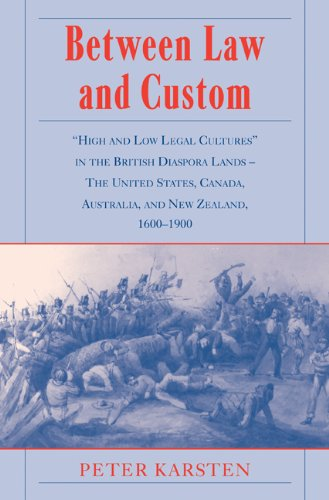 9780521099196: Between Law and Custom: 'High' and 'Low' Legal Cultures in the Lands of the British Diaspora - The United States, Canada, Australia, and New Zealand, 1600-1900