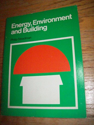 Energy Environment and Building (Cambridge Urban and Architectural Studies): Philip Steadman