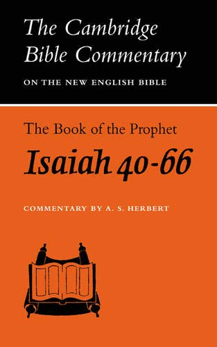 The Book of the Prophet Isaiah, Chapters 40-66 (Cambridge Bible Commentaries on the Old Testament):...