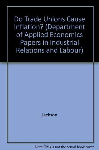 9780521099400: Do Trade Unions Cause Inflation? (Department of Applied Economics Papers in Industrial Relations and Labour)