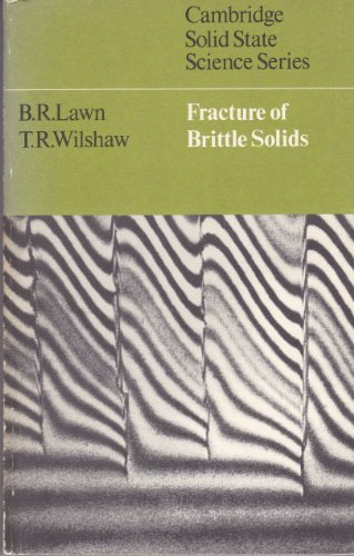 9780521099523: Fracture of Brittle Solids (Cambridge Solid State Science Series)