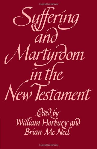9780521099561: Suffering and Martyrdom in the New Testament: Studies presented to G. M. Styler by the Cambridge New Testament Seminar