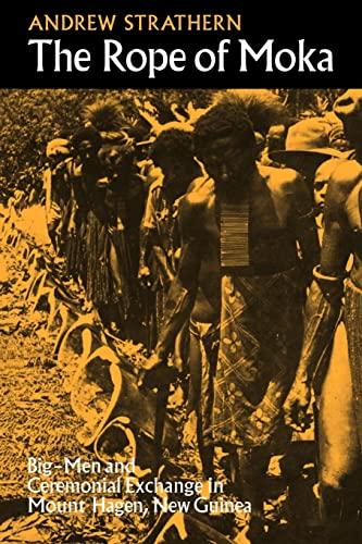 9780521099578: The Rope of Moka: Big-men and Ceremonial Exchange in Mount Hagen New Guinea