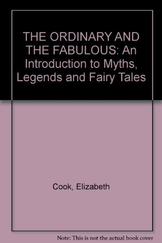 9780521099615: The Ordinary and the Fabulous: An Introduction to Myths Legends and Fariy Tales