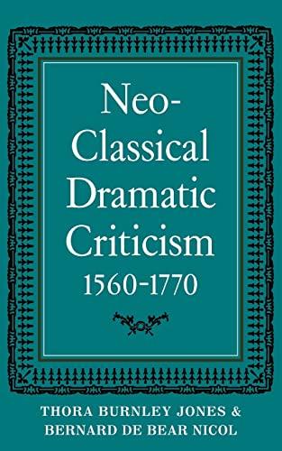 9780521099714: Neo-Classical Dramatic Criticism 1560-1770