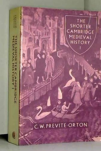 9780521099769: Cambridge Medieval History, Shorter: Volume 1, The Later Roman Empire to the Twelfth Century: Later Roman Empire to the Twelfth Century v. 1