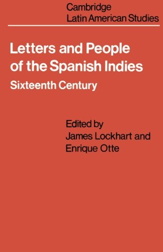 9780521099905: Letters and People of the Spanish Indies: Sixteenth Century (Cambridge Latin American Studies)
