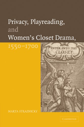 9780521100113: Privacy, Playreading, and Women's Closet Drama, 1550-1700