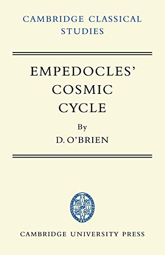 9780521100373: Empedocles' Cosmic Cycle: A Reconstruction from the Fragments and Secondary Sources (Cambridge Classical Studies)